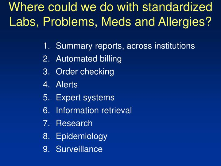 Where could we do with standardized Labs, Problems, Meds and Allergies?