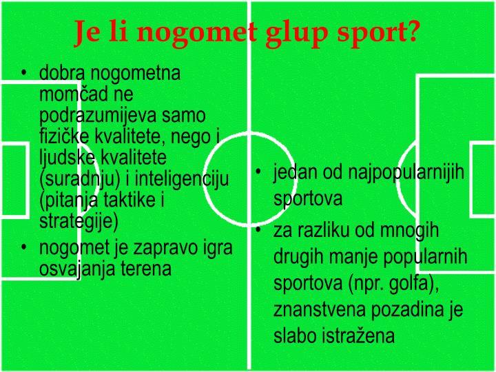 Je li nogomet glup sport
