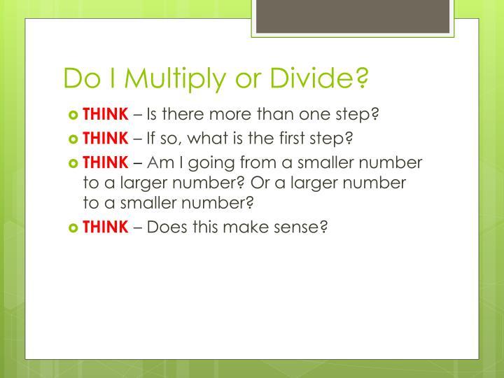 Do i multiply or divide