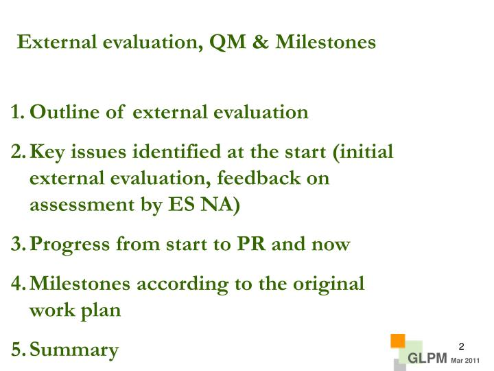 External evaluation, QM & Milestones