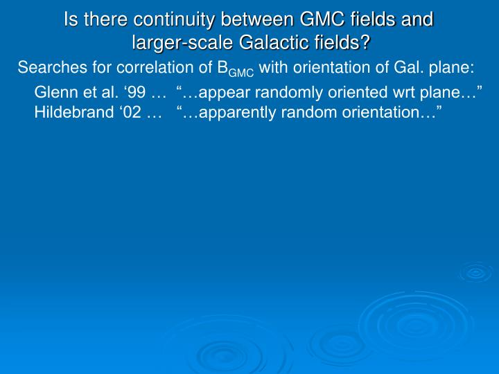 Is there continuity between GMC fields and
