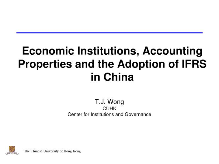 economic institutions accounting properties and the adoption of ifrs in china n.