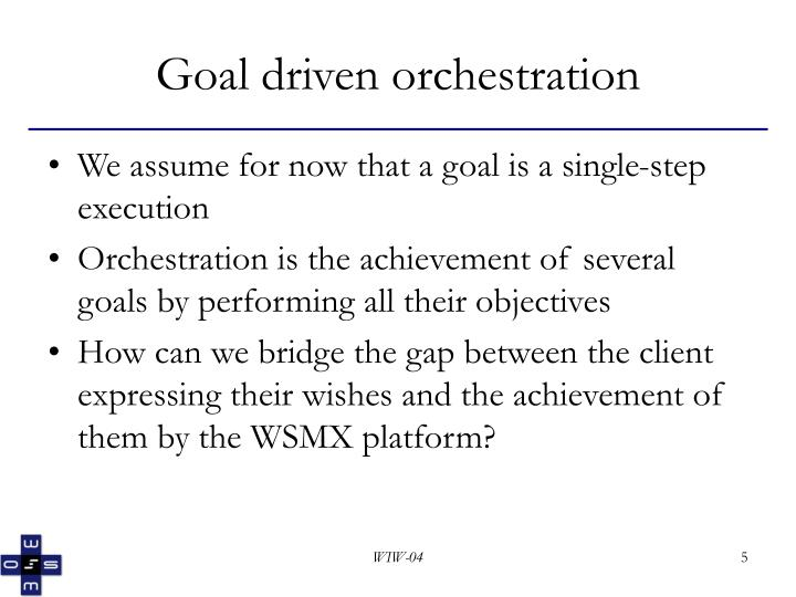 Goal driven orchestration
