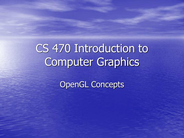 cs 470 introduction to computer graphics n.