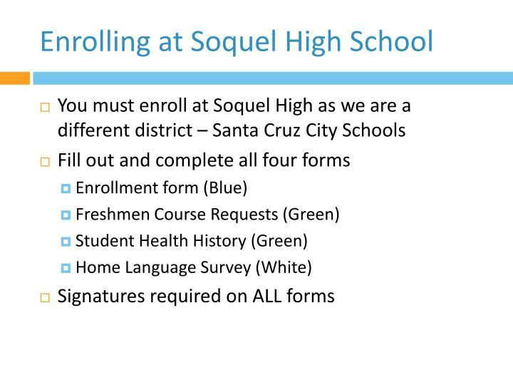 Enrolling at Soquel High School