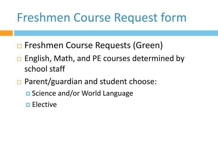 Freshmen Course Request form