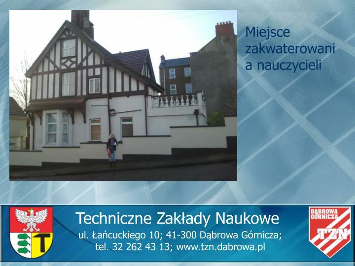 ul. Łańcuckiego 10; 41-300 Dąbrowa Górnicza;