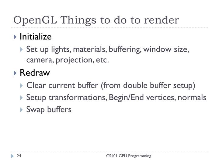 OpenGL Things to do to render