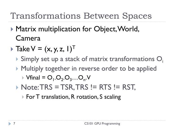 Transformations Between Spaces