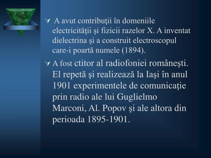 A avut contribuţii în domeniile electricităţii şi fizicii razelor X. A inventat dielectrina şi a construit electroscopul care-i poartă numele (1894).