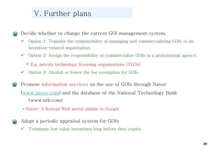 V. Further plans