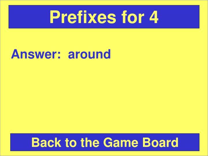 Prefixes for 4
