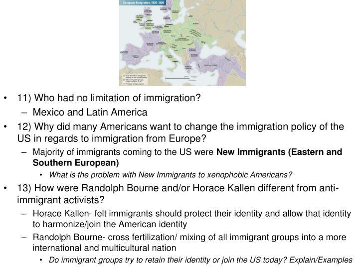 11) Who had no limitation of immigration?