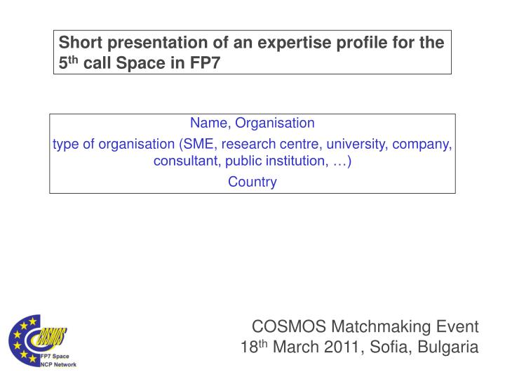 Short presentation of an expertise profile for the 5 th call space in fp7