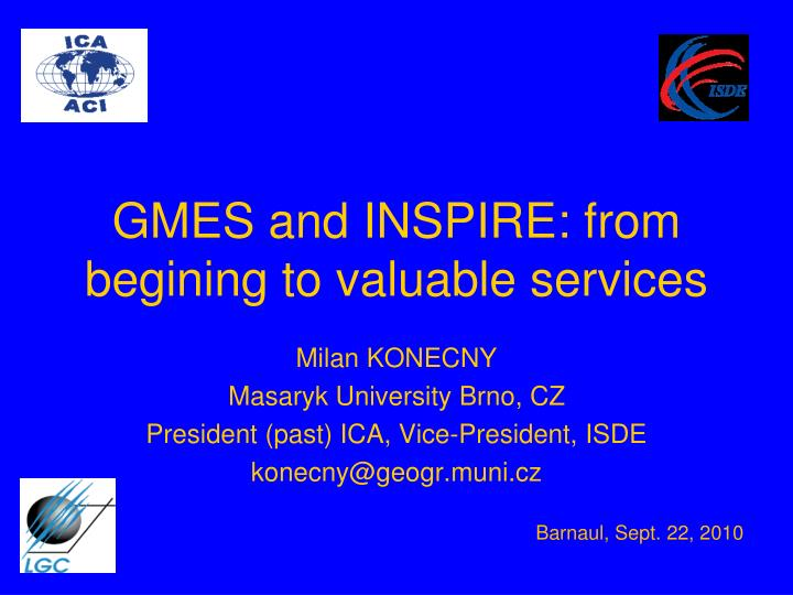 gmes and inspire from begining to valuable services n.