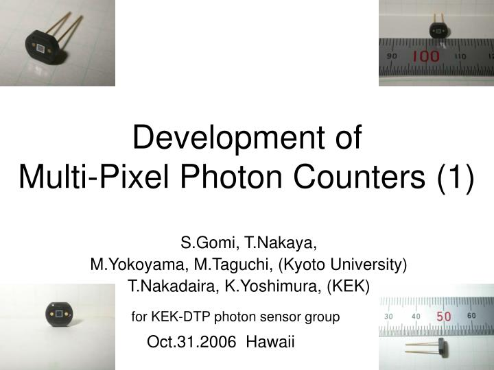 Development of multi pixel photon counters 1