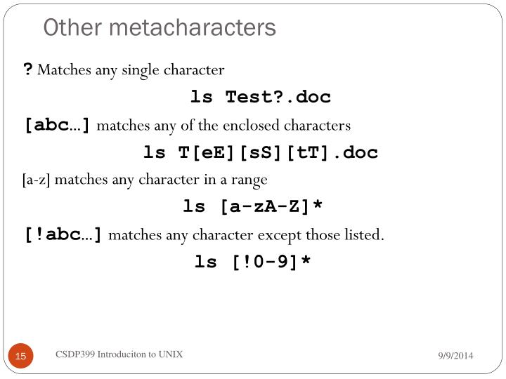 Other metacharacters