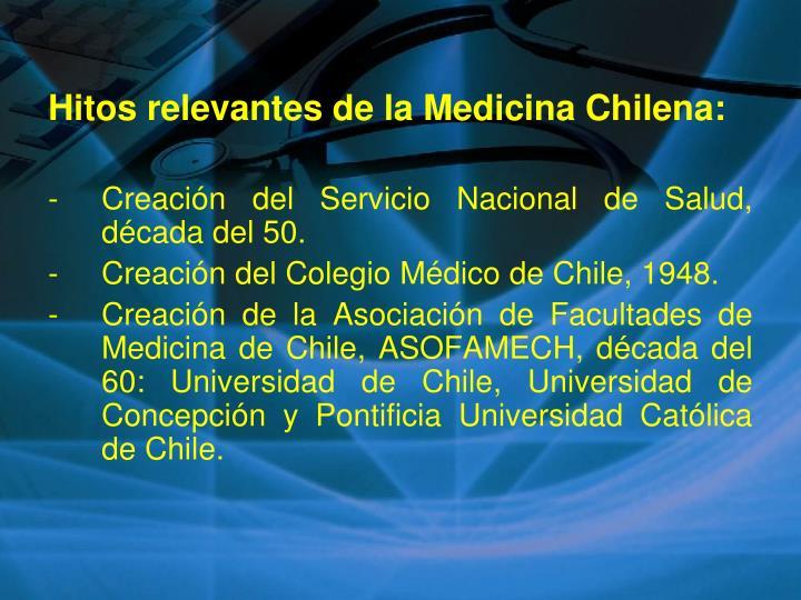 Hitos relevantes de la Medicina Chilena: