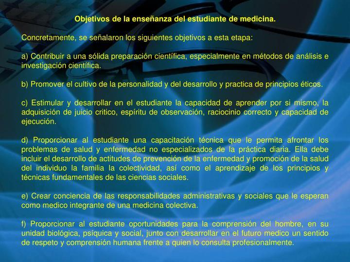 Objetivos de la enseñanza del estudiante de medicina.
