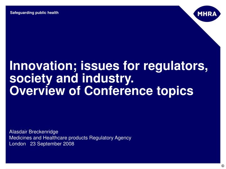 Innovation issues for regulators society and industry overview of conference topics