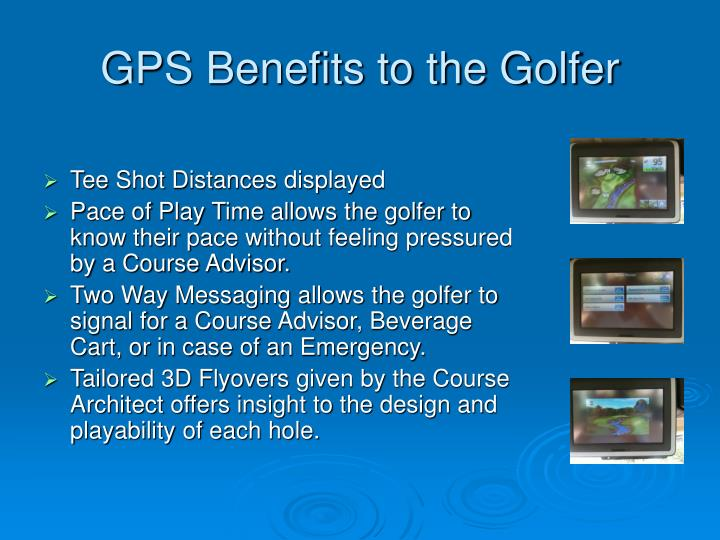 GPS Benefits to the Golfer