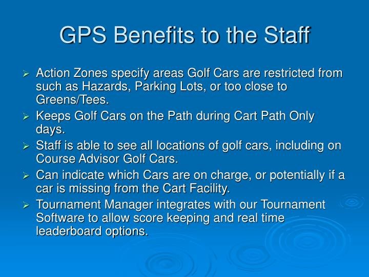 GPS Benefits to the Staff