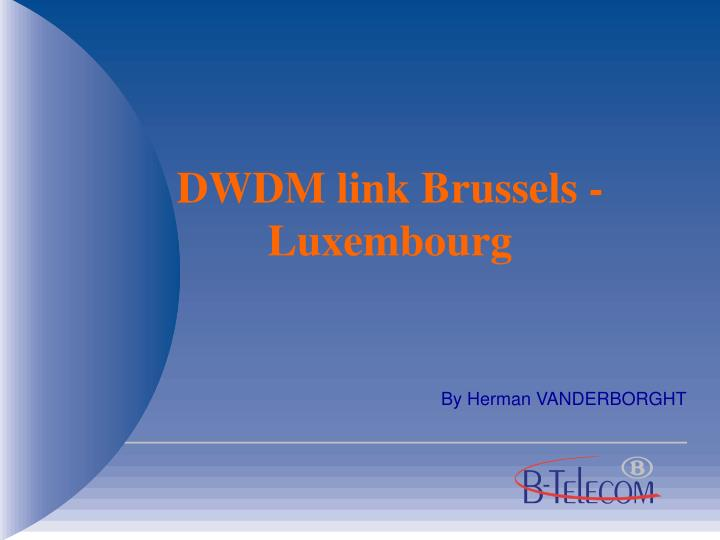 Dwdm link brussels luxembourg