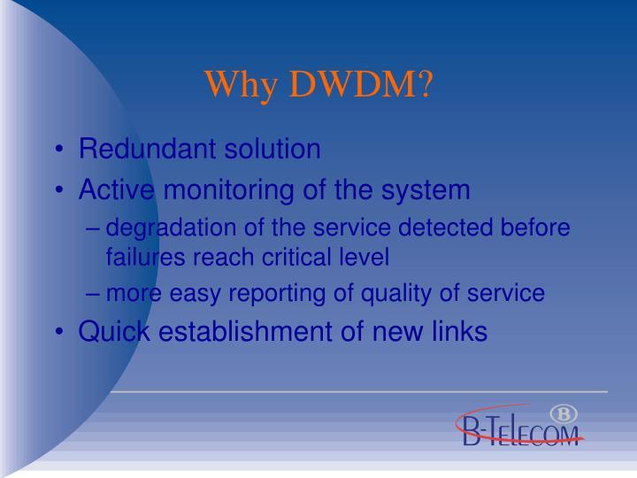 Why DWDM?