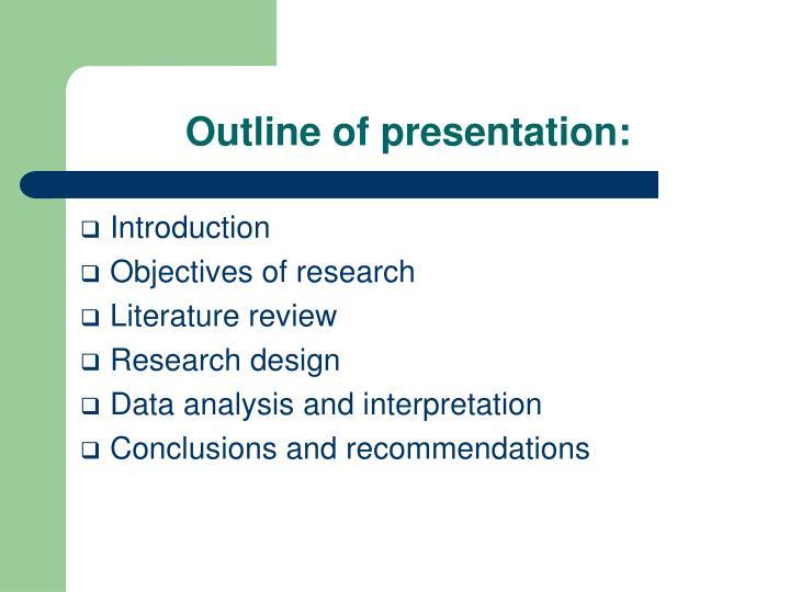 Outline of presentation: