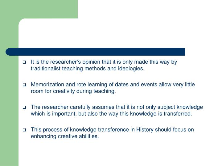 It is the researcher's opinion that it is only made this way by traditionalist teaching methods and ideologies.