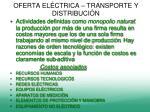 oferta el ctrica transporte y distribuci n