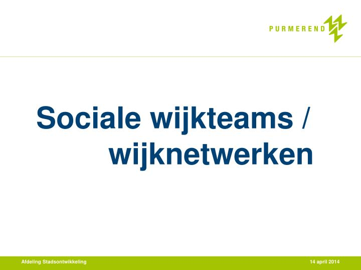 Sociale wijkteams wijknetwerken