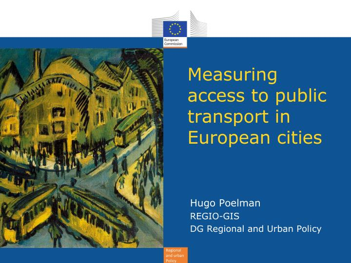 measuring access to public transport in european cities n.