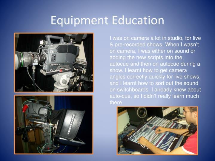 Equipment Education