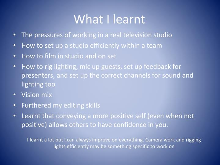 What I learnt
