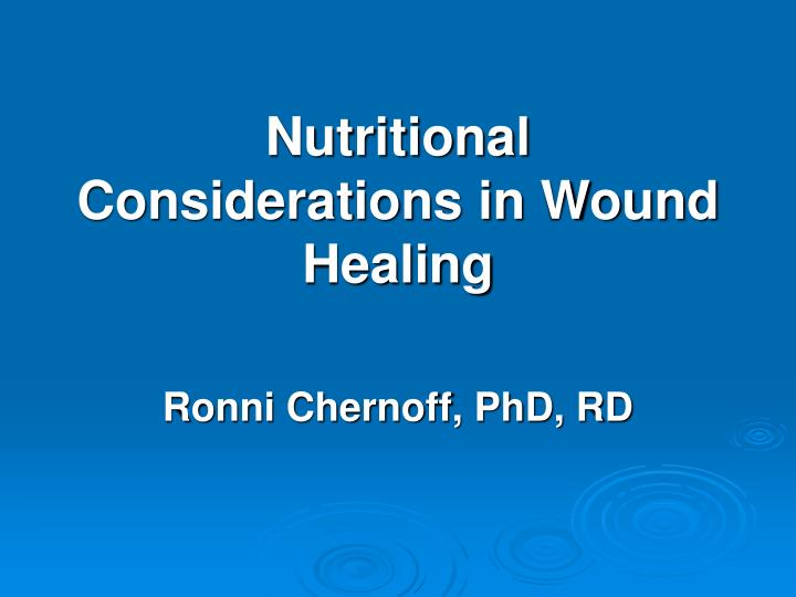 PPT - Nutritional Considerations in Wound Healing PowerPoint