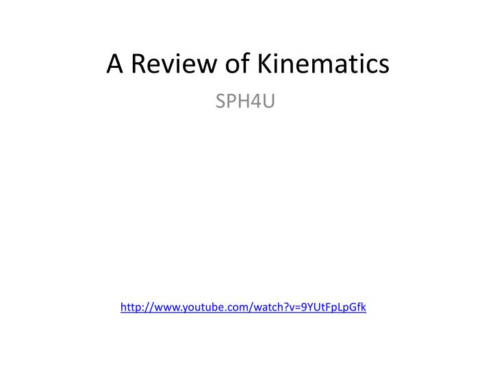 a review of kinematics n.