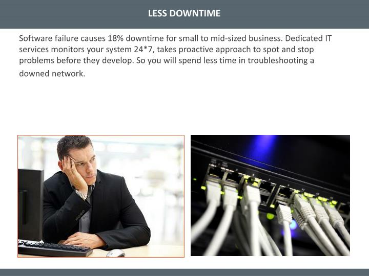 LESS DOWNTIME