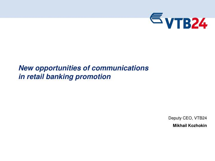 new opportunities of communications in retail banking promotion n.