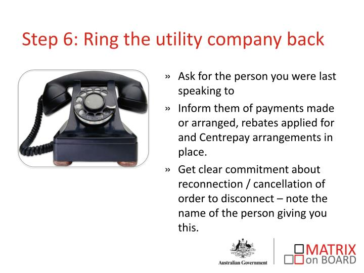 Step 6: Ring the utility company back