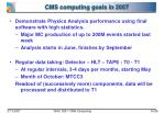 cms computing goals in 2007