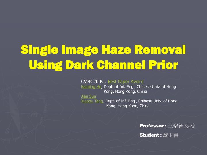 single image haze removal using dark channel prior n.