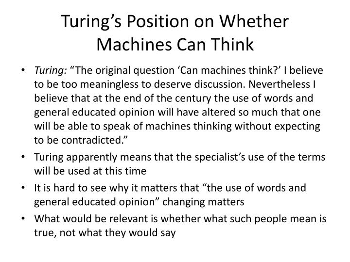 Turing's Position on Whether Machines Can Think
