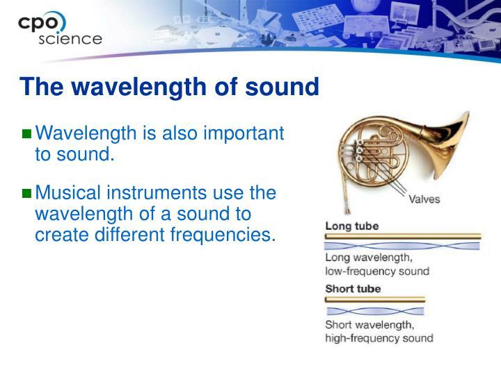 The wavelength of sound