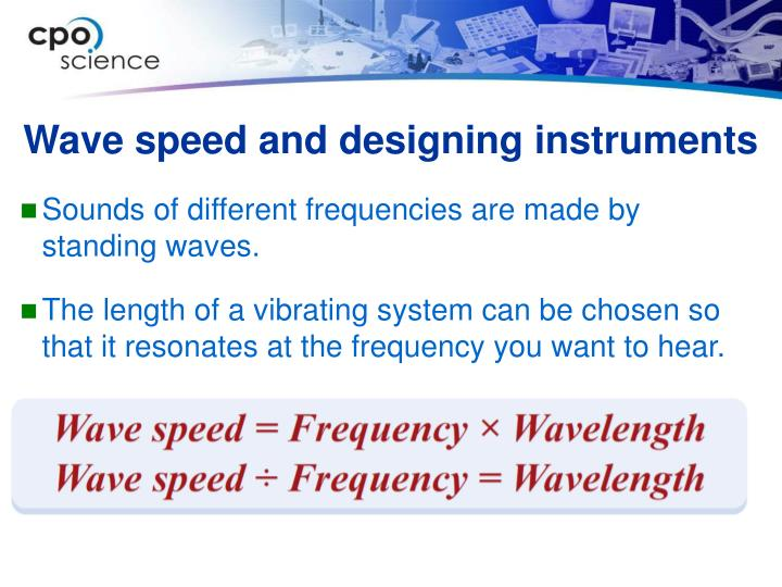 Wave speed and designing instruments