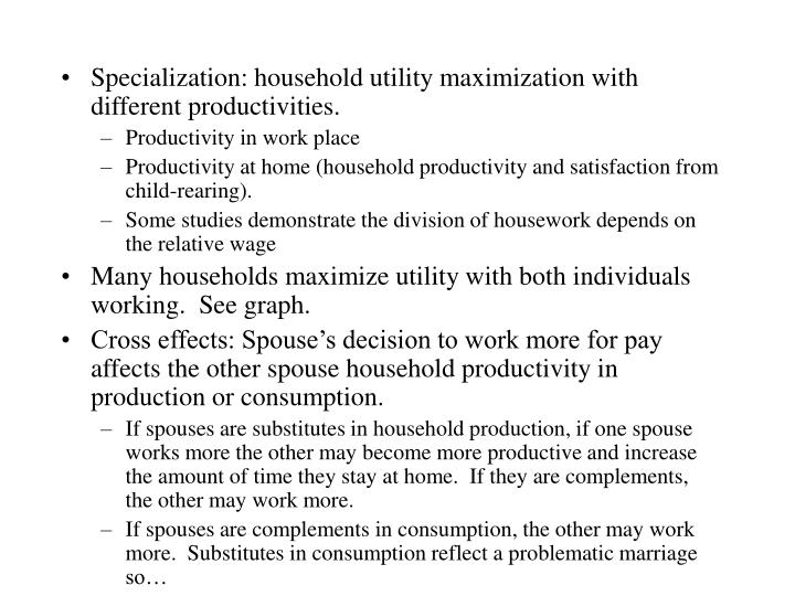 Specialization: household utility maximization with different productivities.