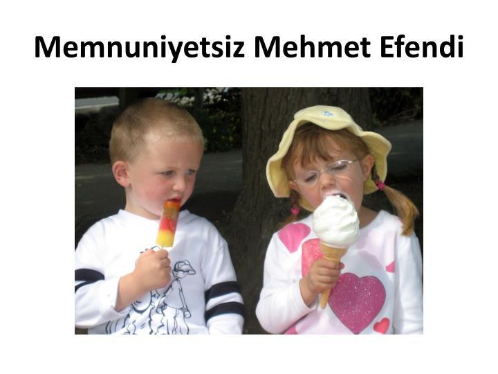 Memnuniyetsiz Mehmet Efendi