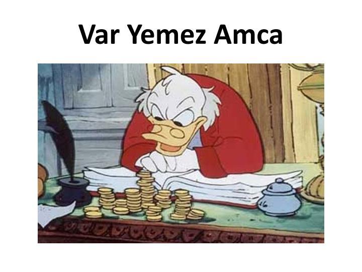Var Yemez Amca