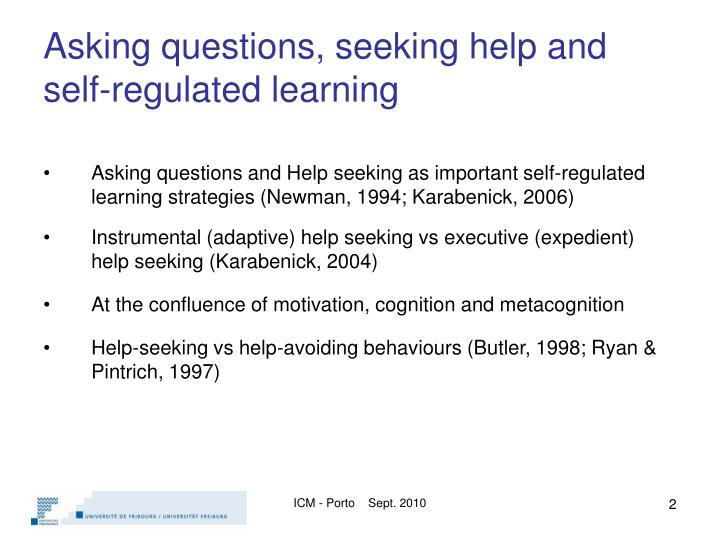 Asking questions seeking help and self regulated learning