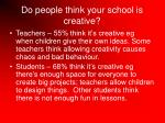 do people think your school is creative